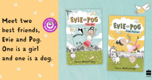 Friendship, Imagination, Adventure: Review of the Evie and Pog Series by Tania McCartney
