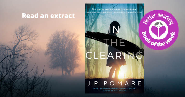 A Smart, Superbly Plotted Page-Turner: Take a Sneak Peek at In the Clearing by J.P. Pomare
