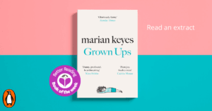 Marian Keyes Does it Again! Take a Sneak Peek at Grown Ups