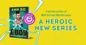 Break-Neck Plot and Brilliant, Relatable Characters: Review of E-Boy by Anh Do