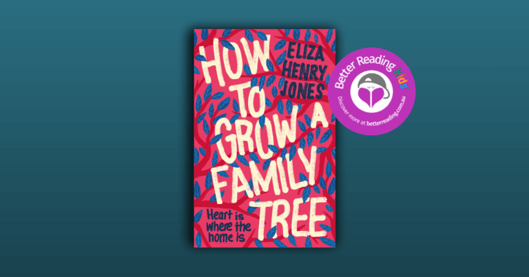 A Deeply Moving Story About Belonging and Identity: Review of How to Grow a Family Tree by Eliza Henry Jones