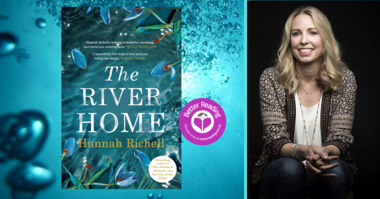 I was Inspired by Love and Loss: Hannah Richell on The River Home