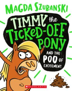 Timmy the Ticked off Pony and the Poo of Excitement