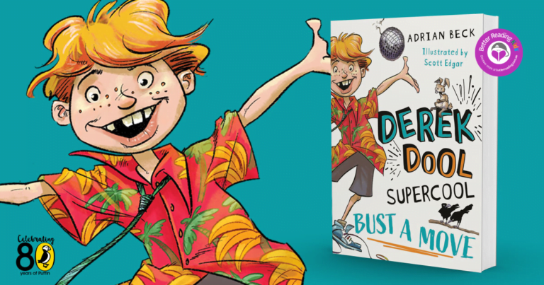 Next Hilarious Chapter: Read another Extract from Derek Dool Supercool: Bust a Move by Adrian Beck and Scott Edgar