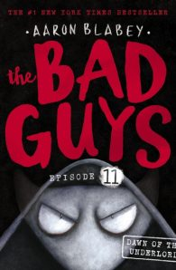 The Bad Guys Episode 11: Dawn of the Underlord