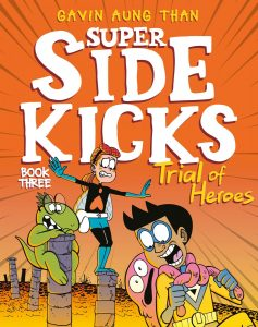 Super Sidekicks Book Three: Trial of Heroes