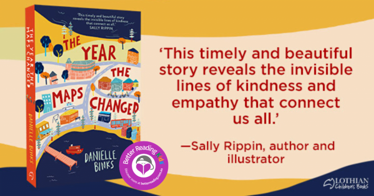 Explore the story behind the story: Readers resources for The Year The Maps Changed by Danielle Binks