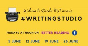 Dervla McTiernan's Writing Studio - Fridays, 12pm, June 5 - 26