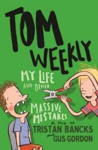 Tom Weekly: My Life and Other Massive Mistakes