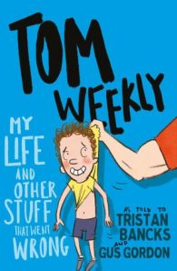 Tom Weekly: My Life and Other Stuff That Went Wrong