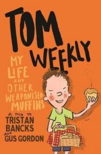 Tom Weekly: My Life and Other Weaponised Muffins