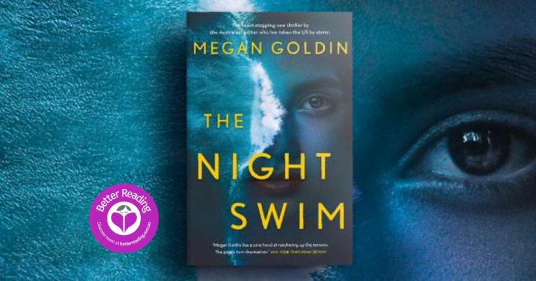 Megan Goldin's The Night Swim is a Confronting and Thought Provoking Page-Turner