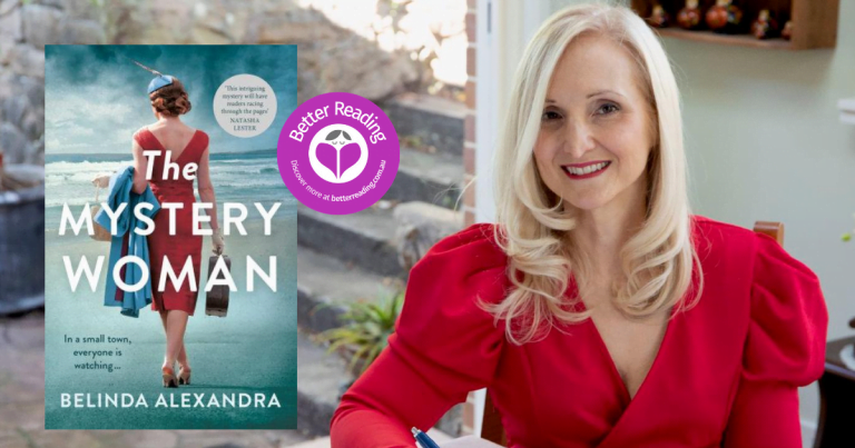 The Mystery Woman Author, Belinda Alexandra on Finding the Telling Detail