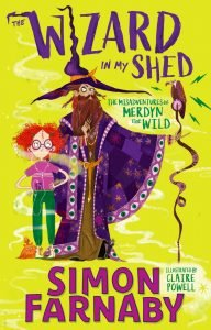 The Wizard In My Shed: The Misadventures of Merdyn the Wild