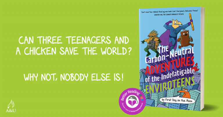 Planet friendly: Check out a chapter sampler from The Carbon-Neutral Adventures of the Indefatigable EnviroTeens by First Dog on the Moon