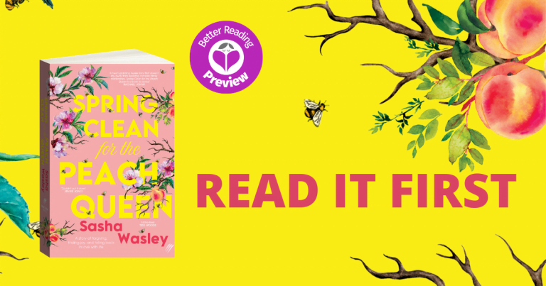 Better Reading Preview: Spring Clean for the Peach Queen by Sasha Wasley