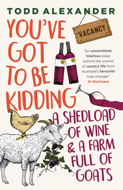 You've Got To Be Kidding: A Shedload of Wine and a Farm Full of Goats