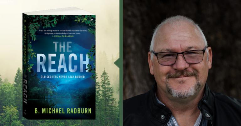 Q&A with B. Michael Radburn, Author of The Reach