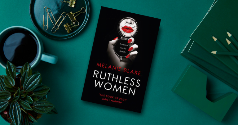 Seriously Addictive, the Bonkbuster is Back: Read our Review of Ruthless Women by Melanie Blake