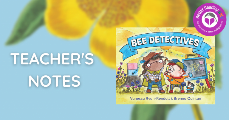 Discussions, Questions and Activities: Teacher's Notes from Bee Detectives by Vanessa Ryan-Rendall and Brenna Quinlan