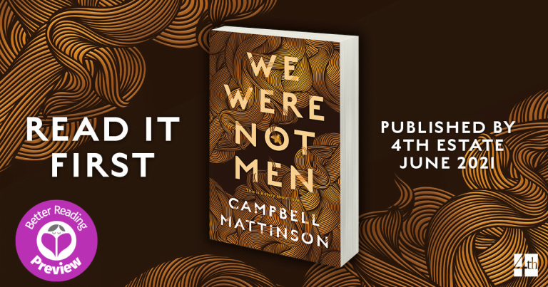Better Reading Preview: We Were Not Men by Campbell Mattinson
