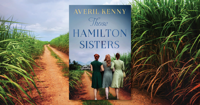 An Irresistible Story of Family and Secrets: Read our Review of Those Hamilton Sisters by Averil Kenny