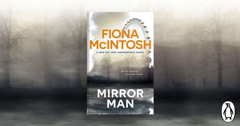 A Heart-Stopping Thriller: Take a Sneak Peek of Mirror Man by Bestselling Author Fiona McIntosh