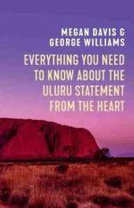 Everything You Need to Know About the Uluru Statement from the Heart