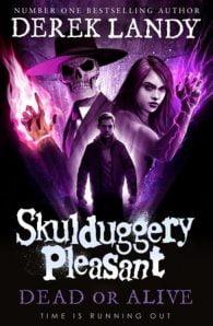 Skulduggery Pleasant #14: Dead or Alive