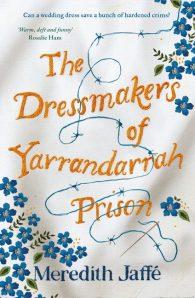 The Dressmakers of Yarrandarrah Prison