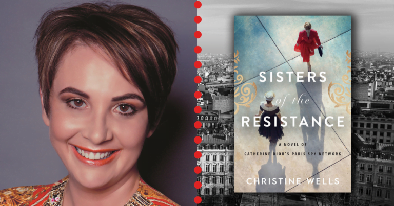 Read our Q&A with Christine Wells, Author of Sisters of the Resistance