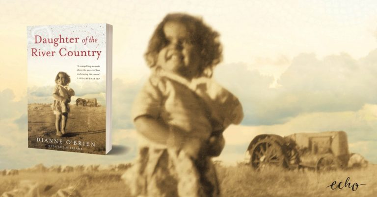 A Remarkable Memoir: Read an Extract from Daughter of the River Country by Dianne O'Brien