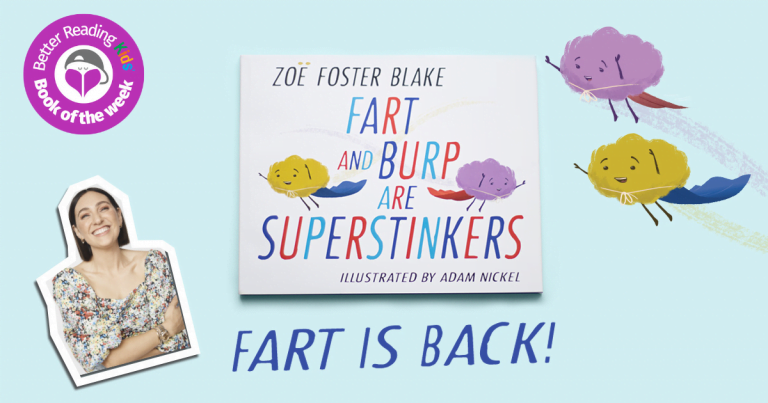 A Burp and Fart with Heart: Read our Review of Fart and Burp are Superstinkers by Zoë Foster Blake and Adam Nickel