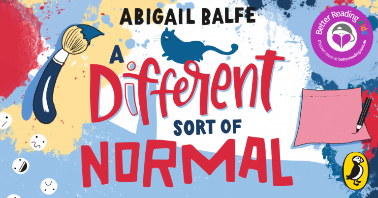 Everyone is Unique: Q&A with Abigail Balfe, author of A Different Sort of Normal