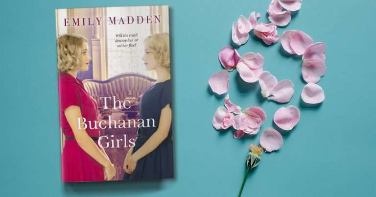 Sisterhood and Wartime: Read an Extract from The Buchanan Girls by Emily Madden