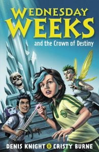 Wednesday Weeks #2: Wednesday Weeks and the Crown of Destiny