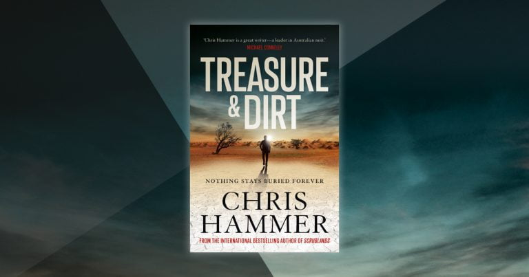 An Unputdownable Thriller: Read Our Review of Treasure and Dirt by Chris Hammer