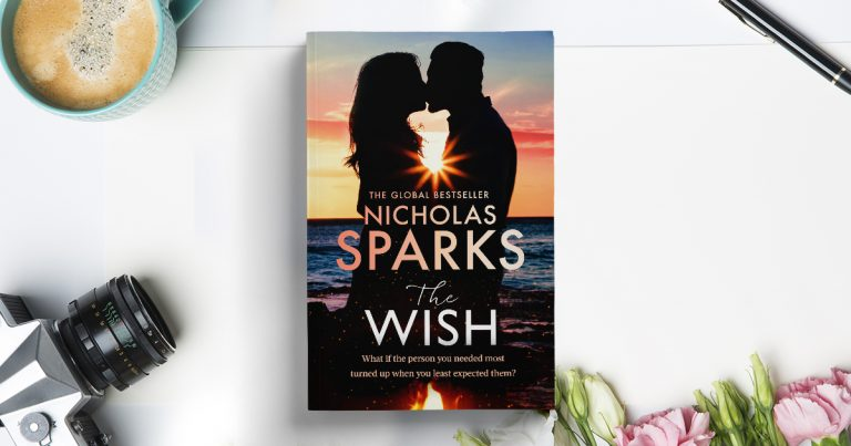 Moving and Heart-Wrenching: Read Our Review of The Wish by Nicholas Sparks