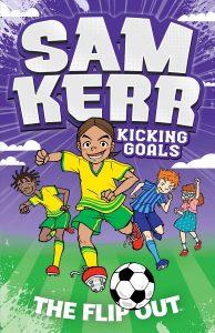 Sam Kerr: Kicking Goals #1: The Flip Out