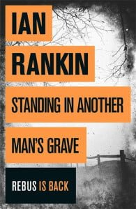 Standing In Another Man's Grave (Inspector Rebus #18)